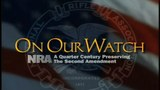 2004 NRA Annual Meetings: On Our Watch Film
